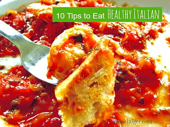 10 Tips for Eating Healthy Italian by Angela RoBerts