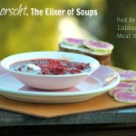 Borscht, the Elixer of Soups; Brown Bread with Watermelon Radishes