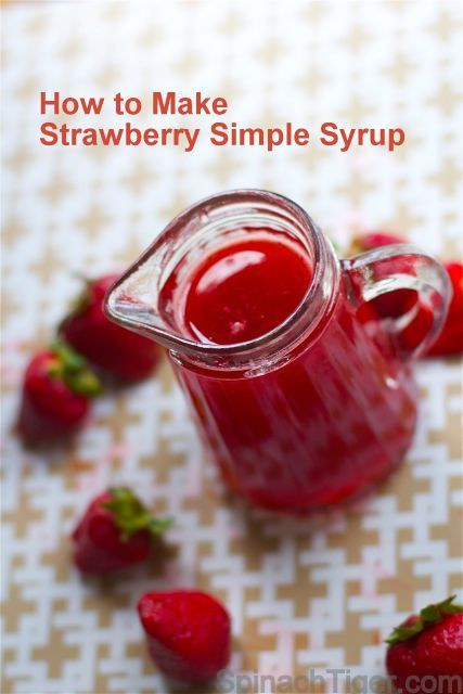 How to Make Strawberry Simple Syrup from Spinach Tiger