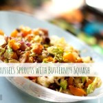 Thanksgiving Side: Butternut Squash with Brussels Sprouts and a Secret Ingredient