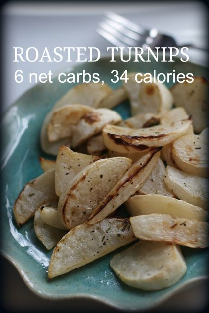 Roasted Turnips, a Lower Carb, Lower Calorie Alternative to the Potato
