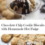 Chocolate Chip Cookie Dough Biscuits with Hot Fudge Sauce