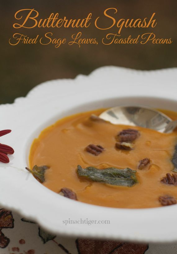 Butternut Squash Soup with Fried Sage Leaves, Toasted Pecans by Angela Roberts