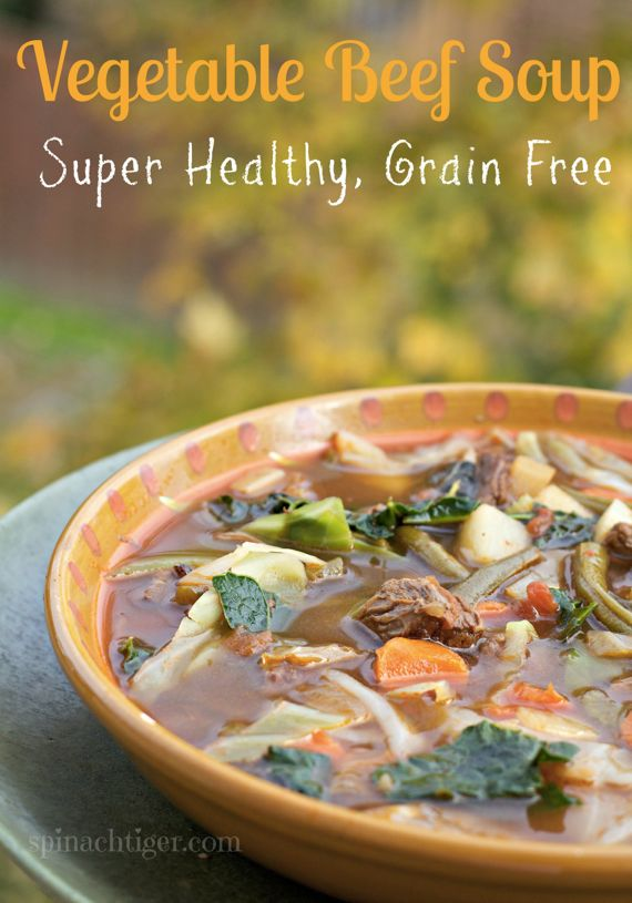 Homemade Vegetable Beef Soup – Grain Free, Paleo Friendly