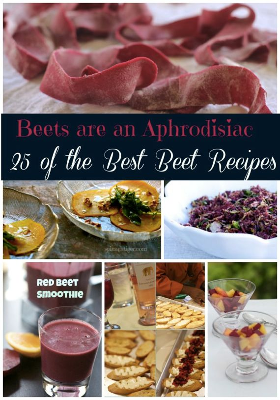25 Beet Recipes and Are Beets an Aphrodisiac? by Angela Roberts