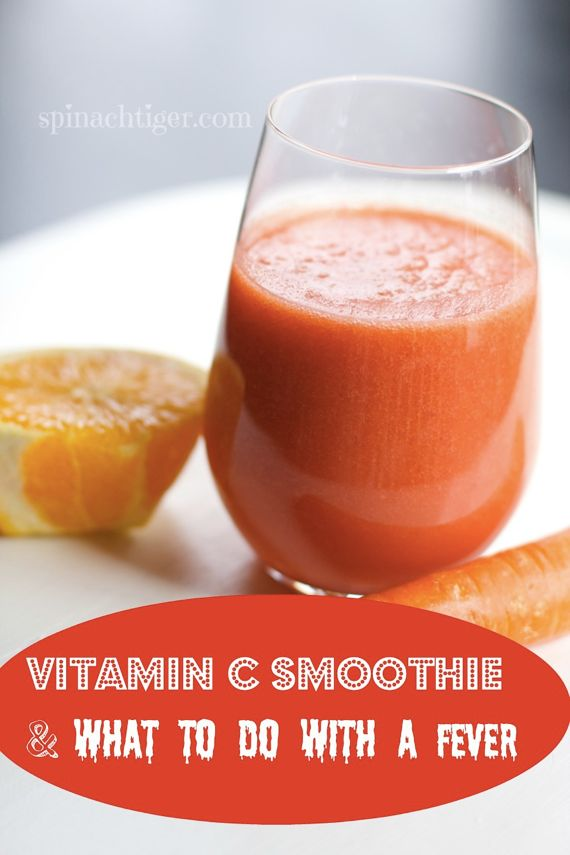 How to Make a Vitamin C Smoothie and What the experts say to do and not do with a fever. #spinachtiger via @angelaroberts