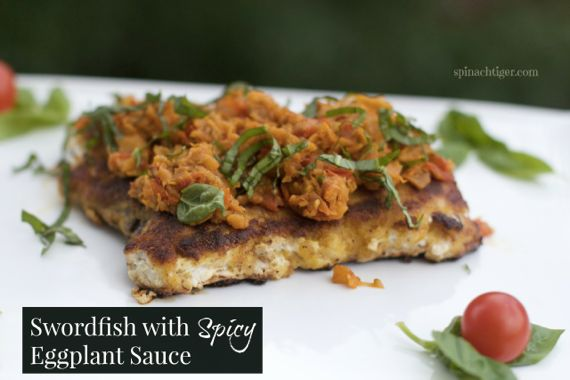 Swordfish with Spicy Eggplant Sauce by Angela Roberts