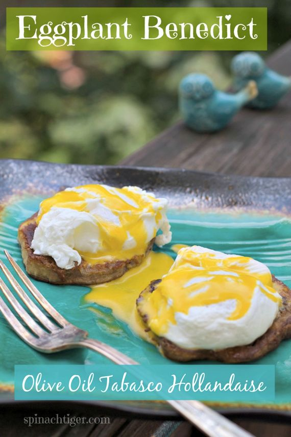 Eggplant Benedict with Tabasco Olive Oil Hollandaise, Paleo Friendly