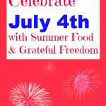 July 4th with Summer Food an Grateful Freedom by Angela Roberts