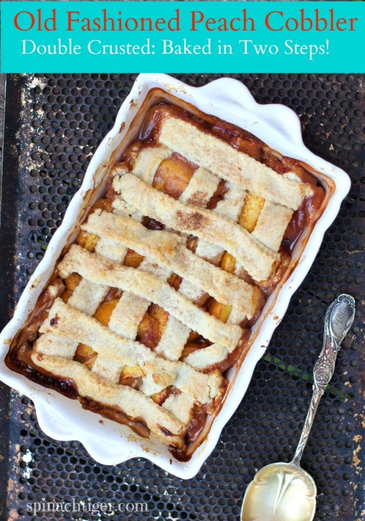 Old Fashioned Peach Cobbler with a Double Crust - Spinach Tiger