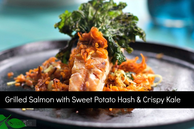 Grilled Salmon Recipe with Sweet Potato Hash Crispy Kale