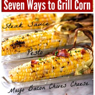 How to Grill Corn on the Cob Seven Different Ways