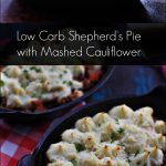 Five Low Carb Cauliflower Crust Shepherd's Pie Recipes