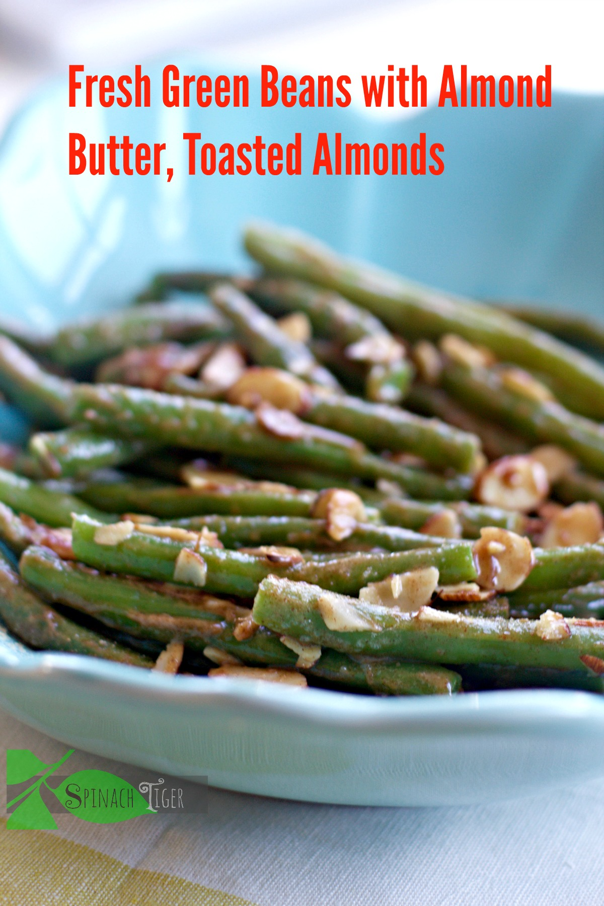 Fresh Green Beans Almondine and Holiday Side Dishes from Spinach Tiger