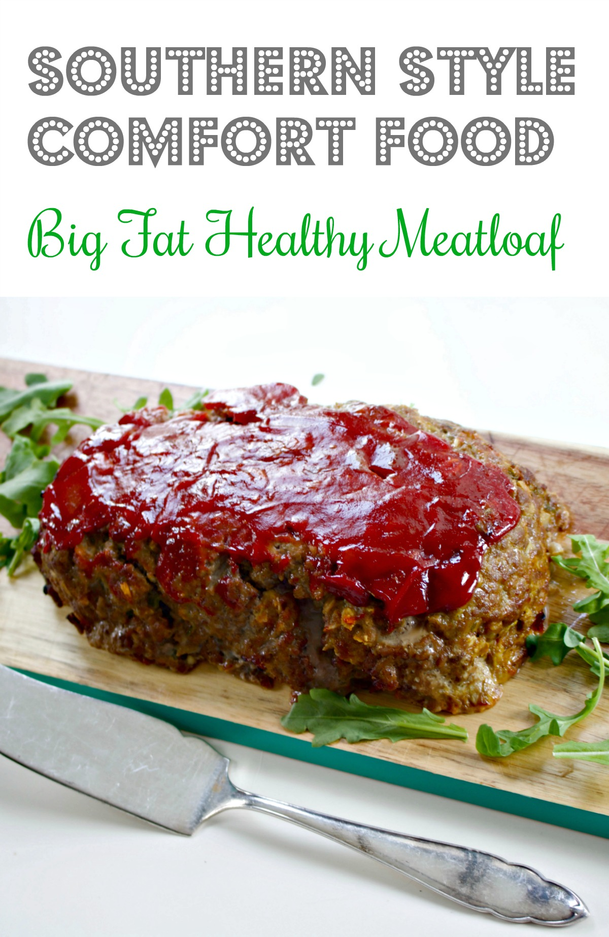 Big Fat Healthy Southern Meatloaf Recipe Made With Oats