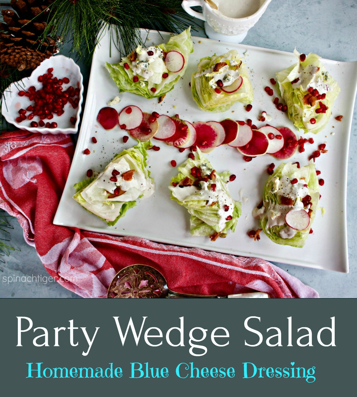Party Wedge Salad with Homemade Blue Cheese Dressing from Spinach Tiger