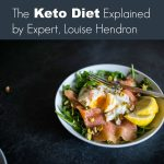Keto Diet Explained by Louise Hendron