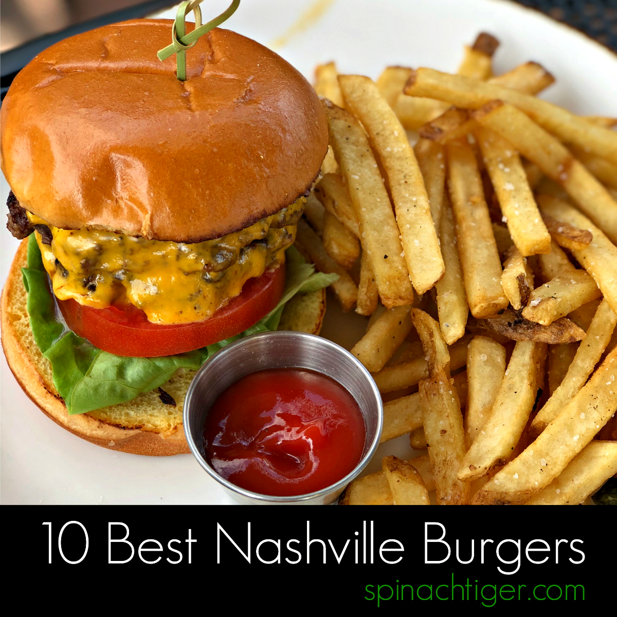 Nashville's Best Burgers from Spinach Tiger #nashville #restaurants #food #spinachtiger