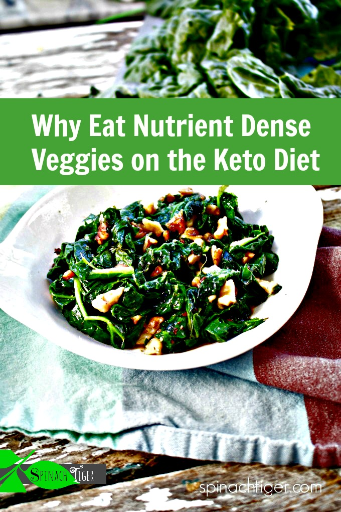 Nutrient Dense Vegetables for the keto diet. Veggies drive home the nutrition and many are low-carb and keto friendly from Spinach Tiger. via @angelaroberts